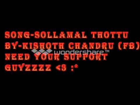 Sollamal thottu sellum By Kishoth chandru