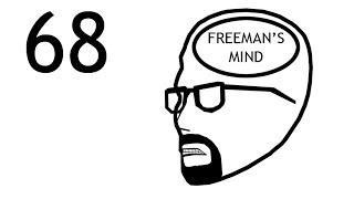 Freeman's Mind: Episode 68 [FINAL EPISODE!]