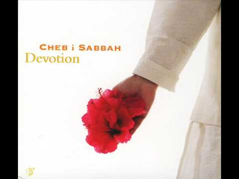 Cheb I Sabbah ‎– Devotion (2008) Full Album