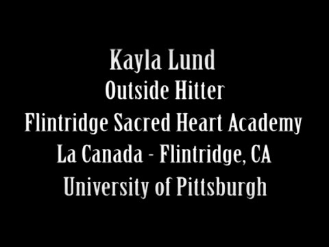 Kayla Lund - Flintridge Sacred Heart Academy- Class of 2017 - AVCA All-American Nomination Video