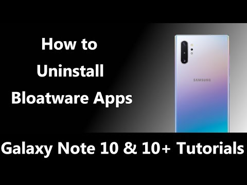 How to Uninstall Bloatware on the Samsung Galaxy Note 10?