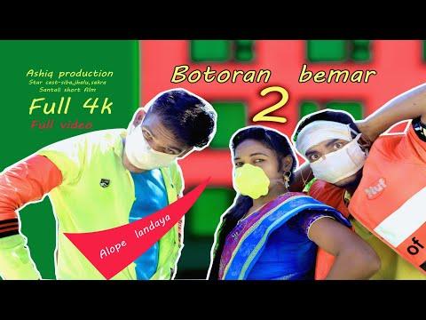 New Santali Full HD Video,part 2 Botoran Bemar,santhali New Short Film 2020,ashiq Production.hd.