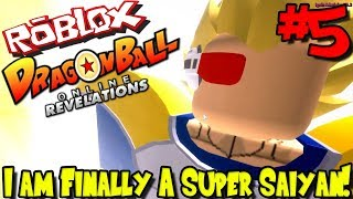 I AM FINALLY A SUPER SAIYAN! Roblox: Dragon Ball Online Revelations (Revamped) - Episode 5