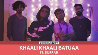 FilterCopy | Khaali Khaali Batuaa | Taki Taki Parody Music Video  | Ft. Viraj, Raunak and Burrah