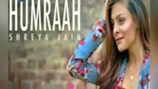 Humraah song Female version || Shreya Jain