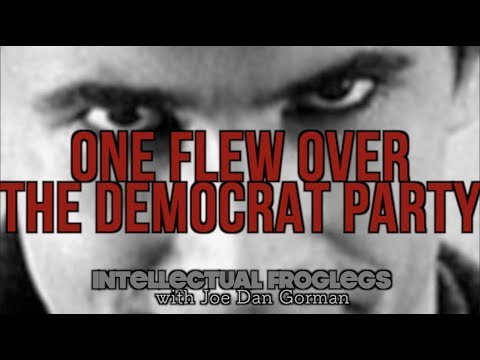One Flew Over the Democrat Party - intellectual Froglegs