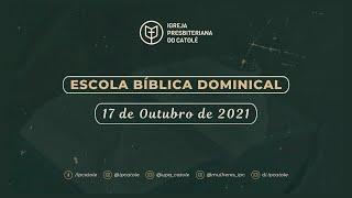 Escola Bíblica Dominical - 17/10/2021