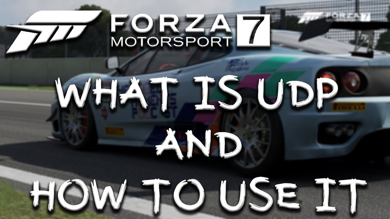 Forza 7 - What Is UDP & How To Use It with Sim Dashboard