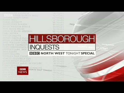 Hillsborough Inquests - BBC North West Tonight Special - 26th April 2016