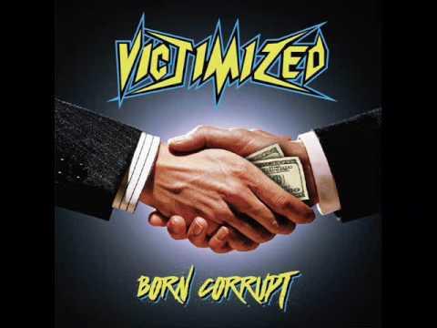 Victimized - Born Corrupt (Full Album, 2016)