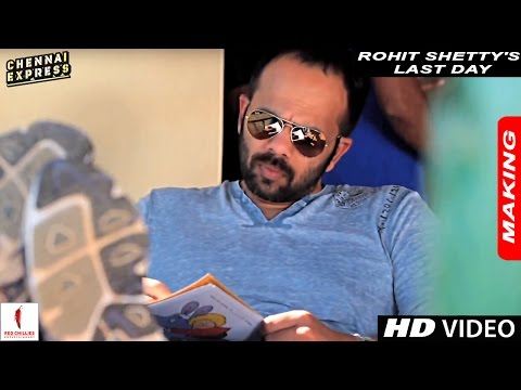 Rohit Shetty's Last Day on the sets of Chennai Express Travel Video