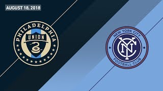 HIGHLIGHTS: Philadelphia Union vs. New York City FC | August 18, 2018