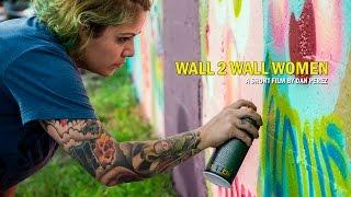 WALL 2 WALL WOMEN Street Artists   Miami