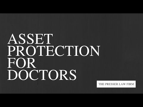 Asset Protection for Doctors - Attorney Hillel L. Presser, Esq., MBA