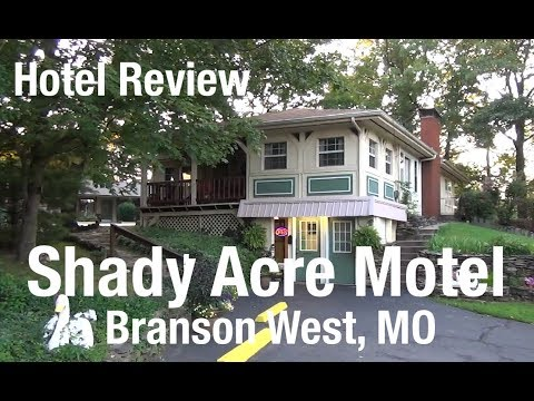 Hotel Review The Amazing Shady Acre Motel Branson West Mo