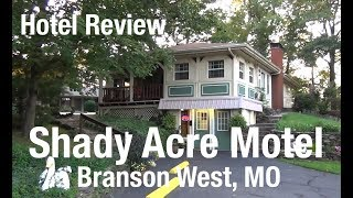 Hotel Review - The Amazing Shady Acre Motel, Branson West MO