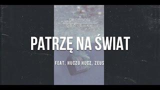 Deobson feat. HuczuHucz, Zeus - Patrzę na świat (prod. BobAir, cuty: Dj Ace) [Audio]