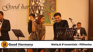 Pilihanku Maliq & D'essentials Cover By Good Harmony