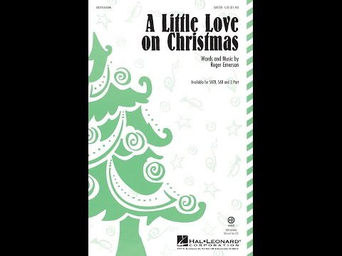 A Little Love on Christmas (SATB) - by Roger Emerson