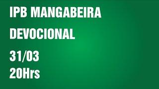 Devocional - IPB Mangabeira - 31/03