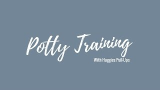 Our Potty Training Journey With Huggies Pull-Ups #AD