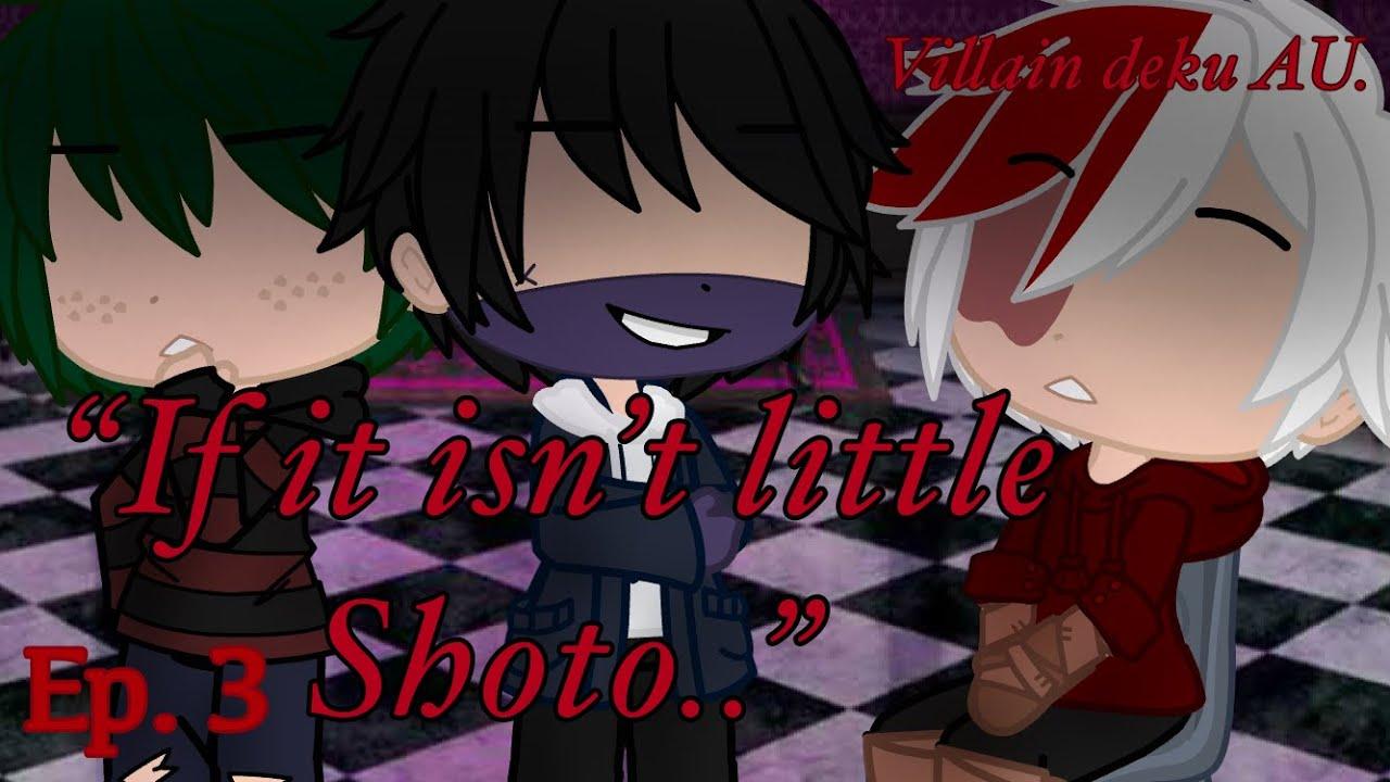"Download ""If it isn't little Shoto.."" // Villain deku // Ep. 3 // tododeku/dekutodo // devilx"