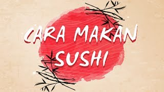 Download Video CARA MAKAN SUSHI YANG BENAR ! MP3 3GP MP4