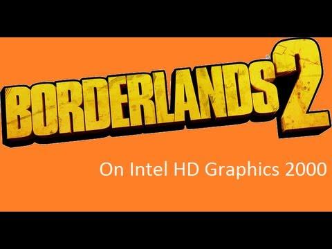 Borderlands 2 On Intel HD Graphics 2000