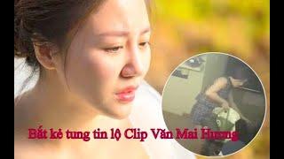 Tất tần tật về vụ việc clip nóng của Văn Mai Hương