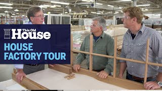 Kevin and Tom Tour the House Factory   This Old House