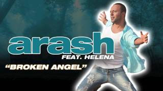 "ღ ARASH - ""Broken Angel"" Feat. Helena (From the upcoming album)"