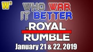 Final Build to Royal Rumble 2019! | Who War It Better