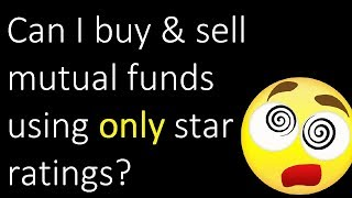 Can I buy & sell mutual funds using only star ratings?