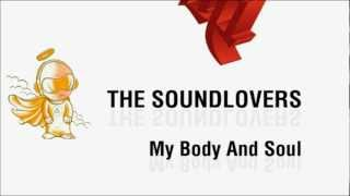 The Soundlovers - My Body And Soul (Paul & Luke Mix)