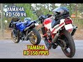 YAMAHA RD 350 YPVS and YAMAHA RD 500 V4 together