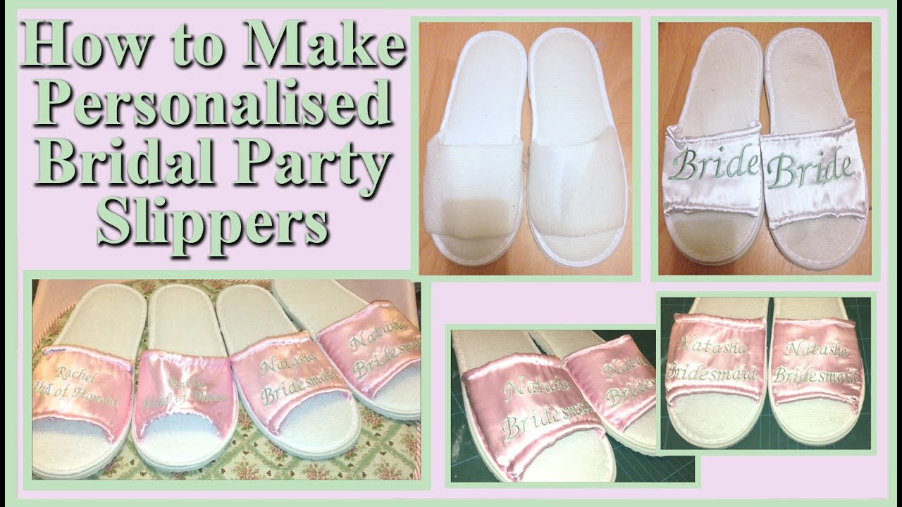 d686f3ea267 Wedding Series - DIY - Personalised Bridesmaid Slippers