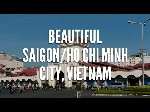 Travel: Beautiful City of Vietnam: Ho Chi Minh City (Saigon)