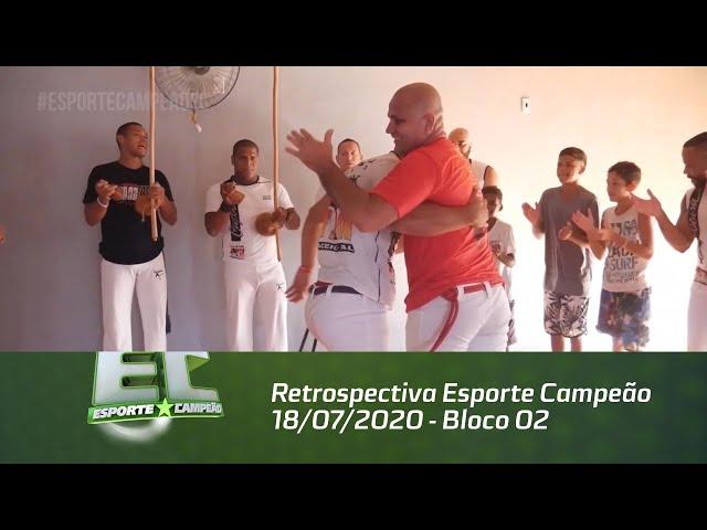 Retrospectiva Esporte Campeão 18/07/2020 - Bloco 02