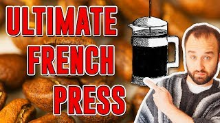 The ULTIMATE French Press Guide - How to Make Perfect Coffee at Home for Beginners Pt 2.