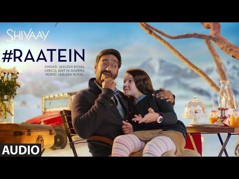 RAATEIN Full Audio Song | SHIVAAY |...