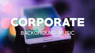 Corporate Background Music For Business and Presentation Videos | Royalty Free Music