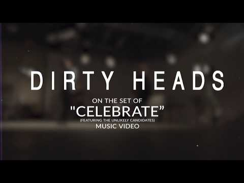 Dirty Heads - Celebrate (Behind The Scenes)