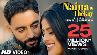 Sippy Gill ► Naina De Thekay (Full Song) Afsana Khan | Intense | New Punjabi Song 2020