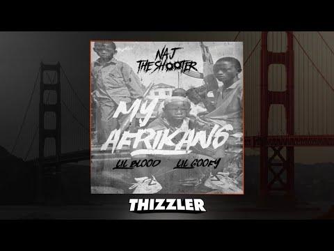 Naj The Shooter ft. Lil Blood & Lil Goofy - My Afrikans (Prod. MaczMuzik) [Thizzler.com Exclusive]