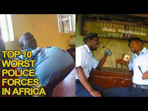 Top 10 African Countries With The Worst Police Forces