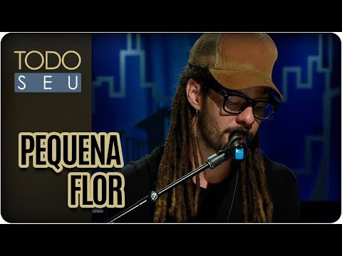 Pequena Flor | Gabriel Elias - Todo Seu (13/11/17)