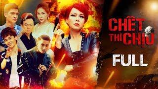 CHẾT THÌ CHỊU | FULL | Việt Hương, Chí Tài, Khả Như, Hồng Thanh, Mạc Văn Khoa, Adam Lâm