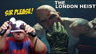 THIS MODAPH#%KA TRYNA KILL ME!! [THE LONDON HEIST] [PSVR]