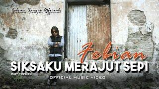 Febian - Siksaku Merajut Sepi [ Official Music Video ]