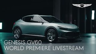 [LIVESTREAM] THE GENESIS GV60 WORLD PREMIERE